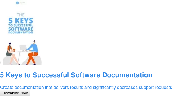 5 Keys to Successful Software Documentation  Create documentation that delivers results and significantly decreases support  requests Download Now