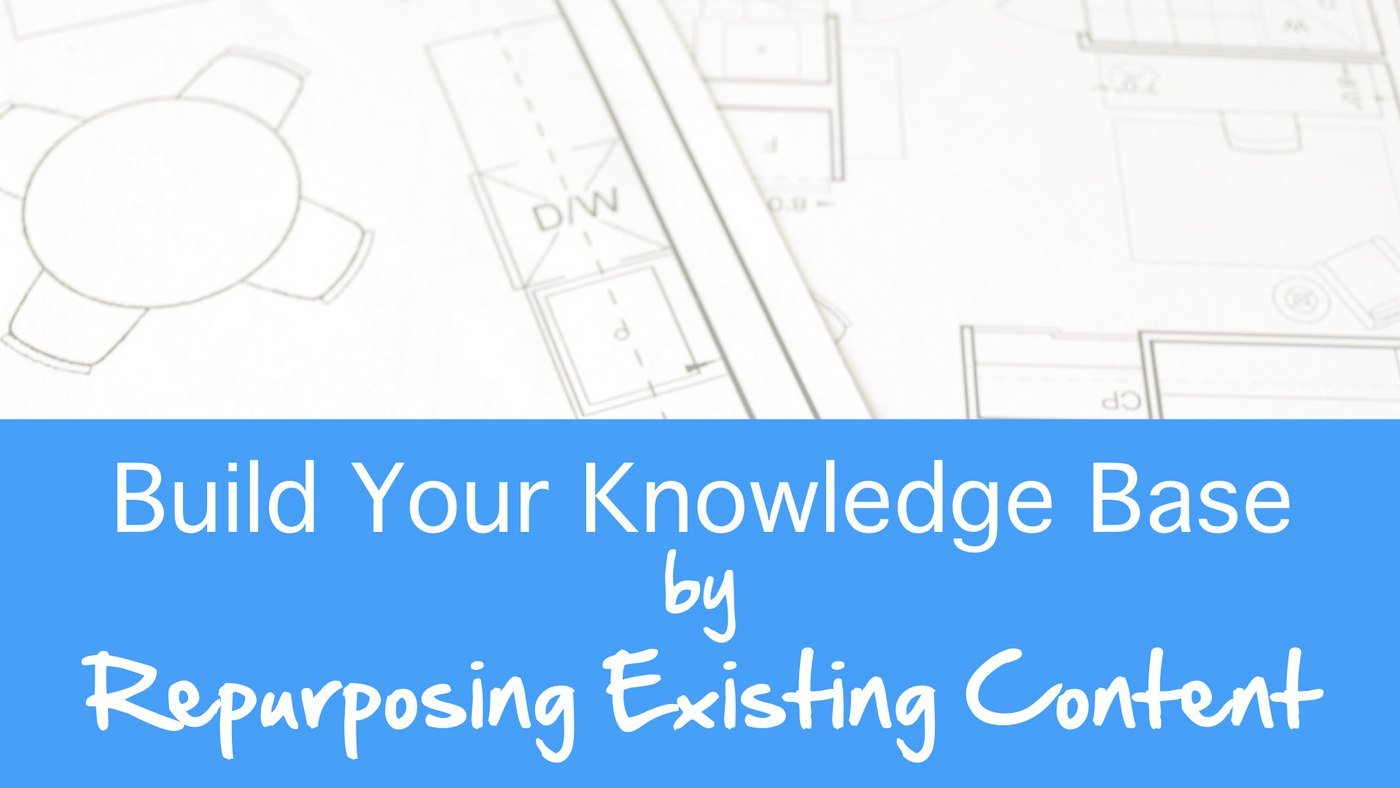 Grow Your Knowledge Base By Repurposing Word, PowerPoint, and Video