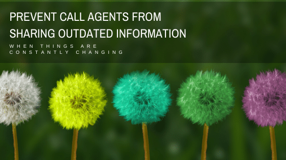 How to Prevent Agents From Saying the Wrong Words When Things Change at a Financial Institution