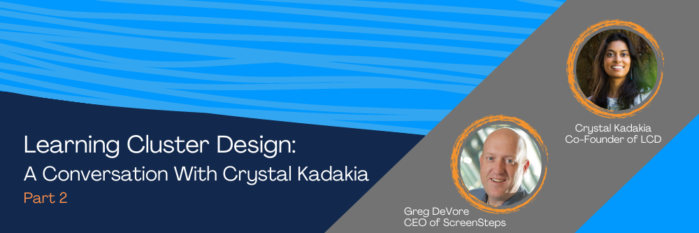 Learning Cluster Design: A Conversation With Crystal Kadakia (Part 2)